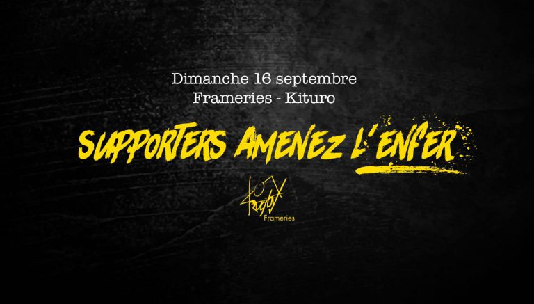 Supporters… ramenez l'Enfer !
